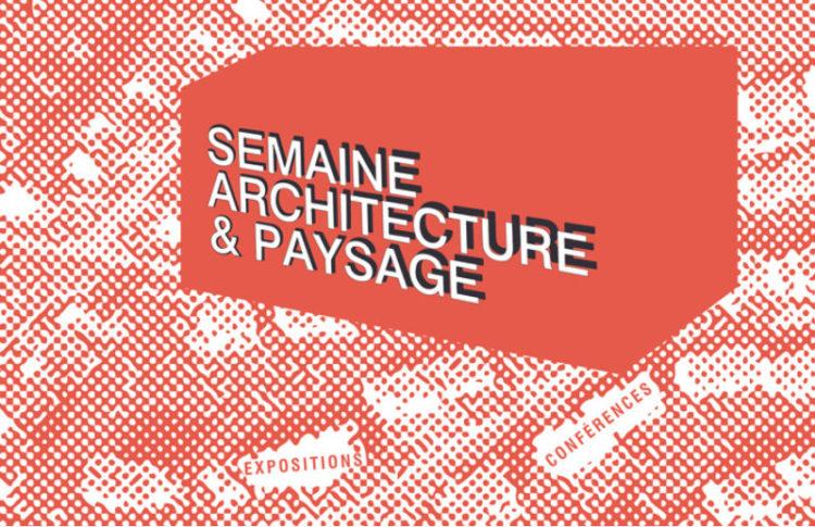 Affiche de l'événement Semaine de l'Architecture et du Paysage